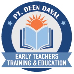 Pt. Deen Dayal - Early Teachers Training & Education